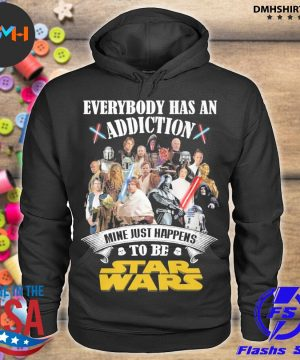 Official everybody has an addiction mine just happens to be star wars 2021 s hoodie