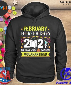 Official february birthday 2021 the year when got real #quarantined s hoodie