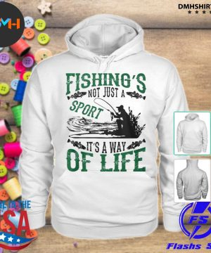 Official fishing's not just a sport it's a way of life 2021 s hoodie
