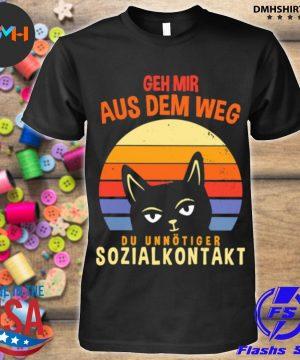 Official geh mir aus dem weg du unnötiger sozialkontakt cat vintage sunset shirt
