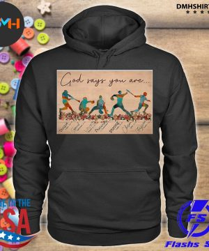 Official god says you are s hoodie