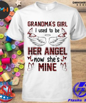 Official grandma's girl i used to be her angel now he's mine shirt