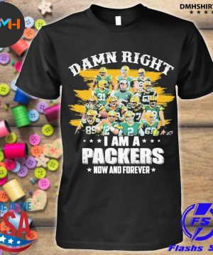 Official green bay packers damn right i am a packers now and forever 2021 shirt