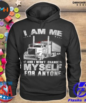 Official i am me and i won't change myself for anyone s hoodie