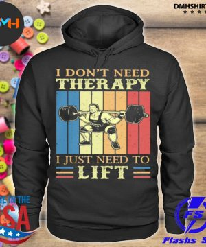 Official i don't need therapy i just need to lift weight light vintage s hoodie