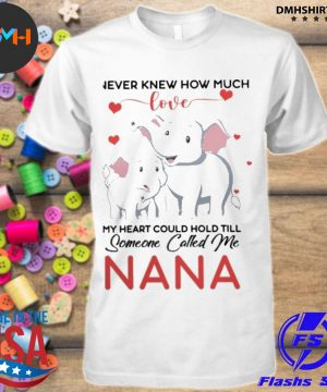 Official i never knew how much love my heart cuold till someone called me nana shirt
