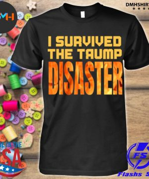 Official i survived the trump disaster election shirt