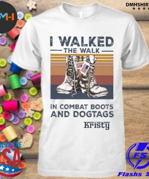 Official i walked the walk in combat boots and dogtags kristy vintage shirt