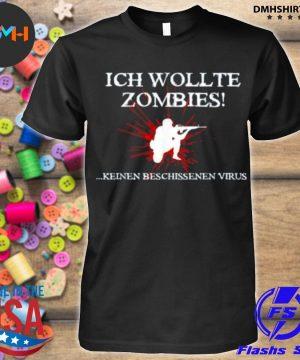 Official ich wollte zombies keinen beschissenen virus shirt