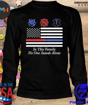 Official in this family no one stands alone s longsleeve