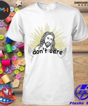 Official jesus don't care shirt