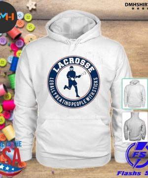 Official lacrosse legally beating people with sticks s hoodie