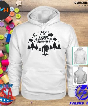 Official life is better around the campfire s hoodie