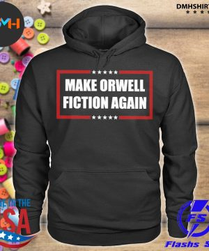 Official make orwell fiction again s hoodie