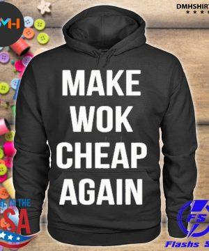 Official make wok cheap again tee s hoodie