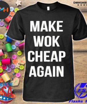 Official make wok cheap again tee shirt