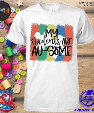 Official my students are au some shirt