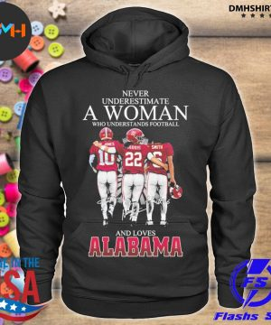 Official never underestimate a woman who understands football and loves alabama s hoodie