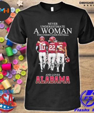 Official never underestimate a woman who understands football and loves alabama shirt