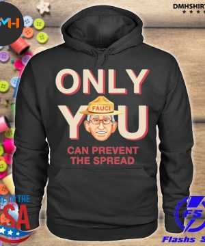 Official only you can prevent the spread s hoodie