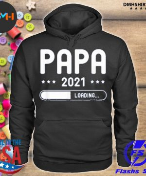 Official papa loading 2021 father gifts father's day dad be s hoodie