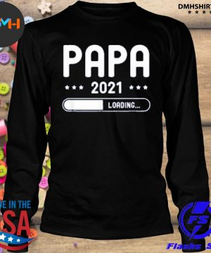 Official papa loading 2021 father gifts father's day dad be s longsleeve