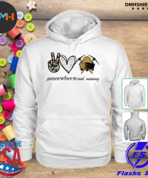 Official peace love coal mining s hoodie