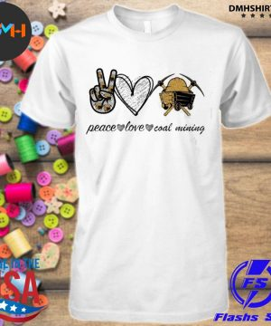 Official peace love coal mining shirt