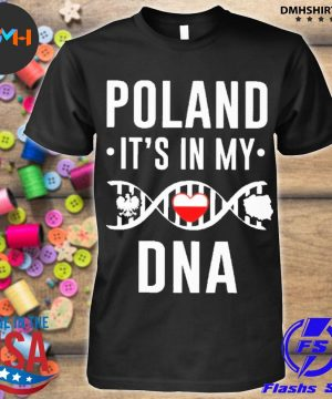 Official poland it's in my dna shirt