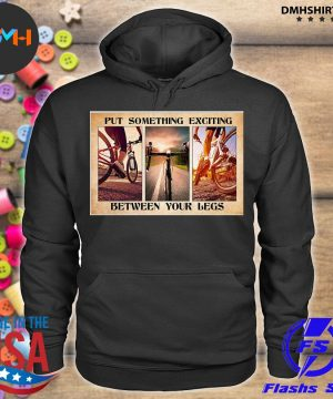 Official put something exciting between your legs s hoodie