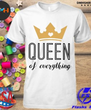 Official queen of everything shirt