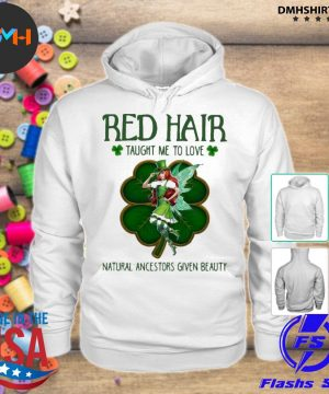 Official red hair taught me to love natural ancestors given beauty s hoodie
