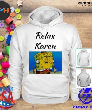 Official relax karen spongebob s hoodie