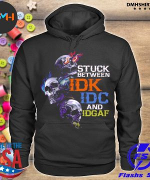 Official skull stuck between idk idc and idgaf s hoodie