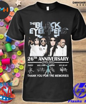 Official the black eyed peas 26th anniversary 1995 2021 thank you for the memories shirt