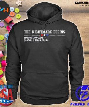 Official the nightmare begins season 1 2009 2016 season 2 2021 2024 s hoodie