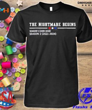 Official the nightmare begins season 1 2009 2016 season 2 2021 2024 shirt