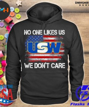 Official united steelworkers no one likes us we don't care american flag s hoodie