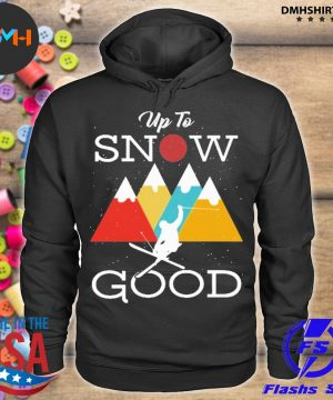 Official up to snow good s hoodie