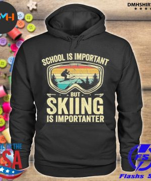 Official vintage school is important but skiing is importanter s hoodie