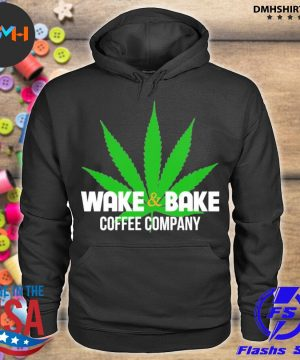 Official wake and bake coffee company weed s hoodie