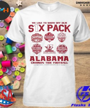 Official we like to show off your six pack alabama crimson tide football 2021 shirt