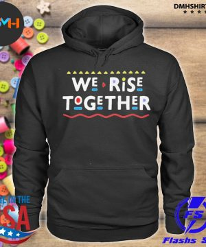 Official we rise together 2021 s hoodie