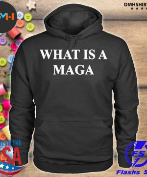 Official what is a maga s hoodie