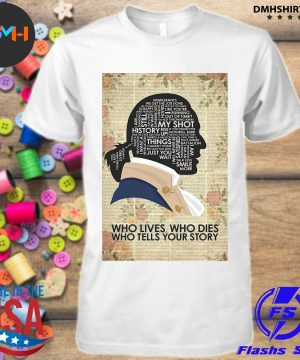 Official who lives who dies who tells your story shirt
