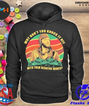 Official why don't you knock it of with them negative waves s hoodie