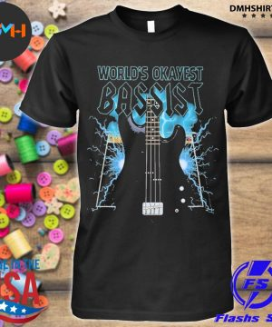 Official world's okayest bassist 2021 shirt