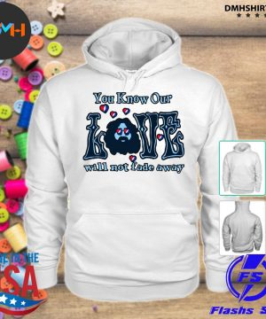 Official you know our love will not fade away s hoodie