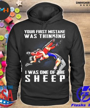 Official your first mistske was thinking i was one of the sheep s hoodie