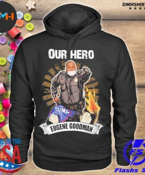 Our Hero eugene goodman s hoodie